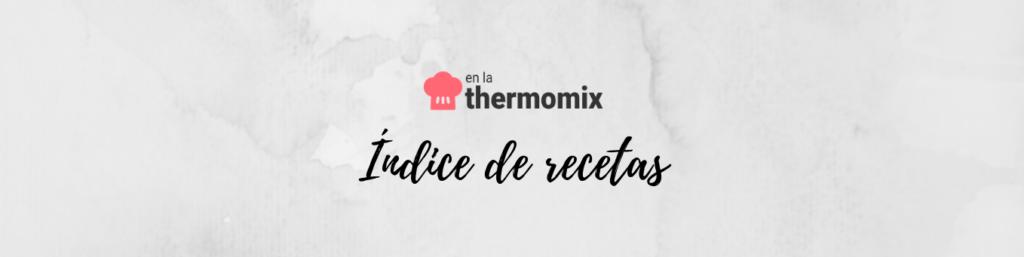 Índice de recetas en la Thermomix